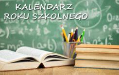Więcej o: Kalendarz szkoły i oddziałów przedszkolnych na rok szkolny 2021/22
